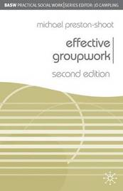 Effective Groupwork by Michael Preston-Shoot