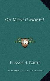 Oh Money! Money! by Eleanor H Porter