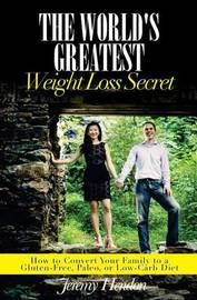 The World's Greatest Weight Loss Secret by Jeremy Hendon