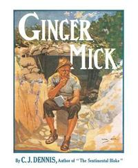 The Moods of Ginger Mick by C.J. Dennis