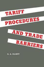 Tariff Procedures and Trade Barriers by George A Elliott