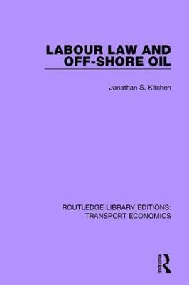 Labour Law and Off-Shore Oil by Jonathan S. Kitchen image