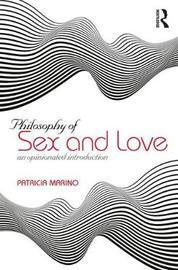 Philosophy of Sex and Love by Patricia Marino