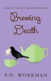 Brewing Death by P D Workman
