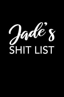 Jade's Shit List by Jade Name Notebooks