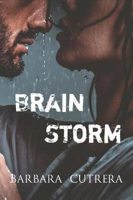 Brain Storm by Barbara Cutrera