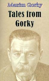 Tales from Gorky by Maxim Gorky image