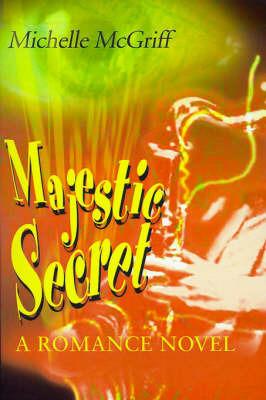 Majestic Secret by Michelle McGriff