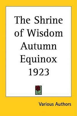 The Shrine of Wisdom Autumn Equinox 1923 by Various Authors