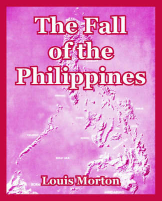 The Fall of the Philippines by Louis Morton image