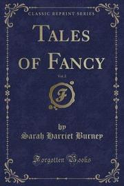 Tales of Fancy, Vol. 2 (Classic Reprint) by Sarah Harriet Burney