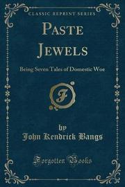 Paste Jewels by John Kendrick Bangs