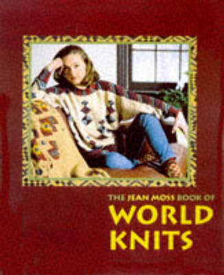 Jean Moss Book of World Knits by Jean Moss