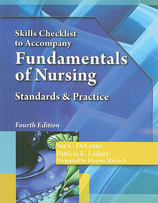 Fundamentals of Nursing Skills Checklist by Sue C Delaune