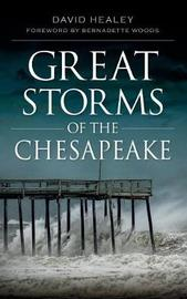 Great Storms of the Chesapeake by David Healey