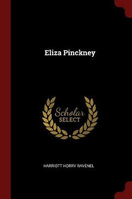 Eliza Pinckney by Harriott Horry Ravenel