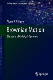 Brownian Motion by Albert P. Philipse