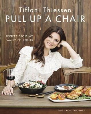 Pull Up a Chair by Tiffani Thiessen