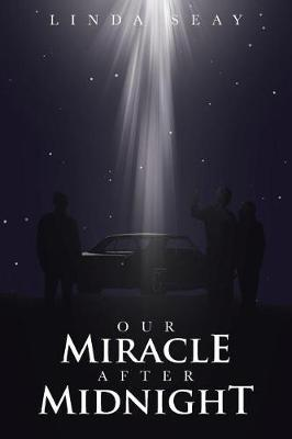 Our Miracle After Midnight by Linda Seay image