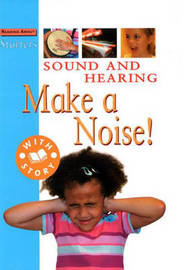 Sound and Hearing: Make a Noise: Level 1 by Stewart Ross image