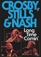 Crosby, Stills And Nash - Long Time Comin' on DVD