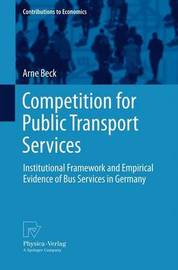 Competition for Public Transport Services by Arne Beck