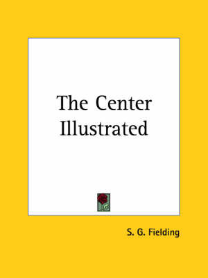 The Center Illustrated (1925) by S. G. Fielding