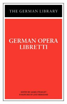 German Opera Libretti by James Steakley