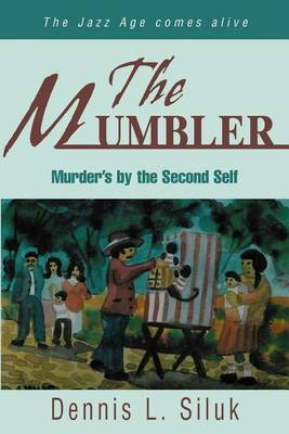 The Mumbler: Murder's by the Second Self by Dennis L Siluk image