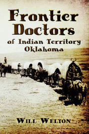 Frontier Doctors of Indian Territory Oklahoma by Will Welton image