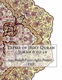 Tafsir of Holy Quran - Surah 6 to 10 by Aqa Mahdi Puya (Agha Pooya) - Xkp image