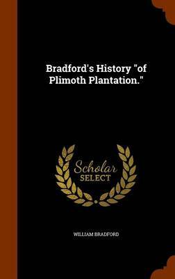 Bradford's History of Plimoth Plantation. by William Bradford image