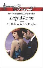 An Heiress for His Empire by Lucy Monroe