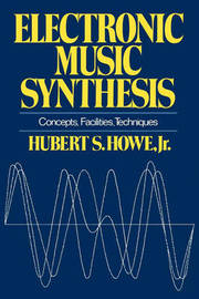 Electronic Music Synthesis by Hubert S. Howe