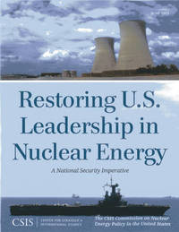 Restoring U.S. Leadership in Nuclear Energy by The CSIS Commission on Nuclear Energy Policy in the United States image