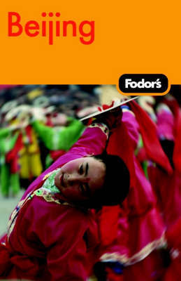 Beijing by Fodor Travel Publications