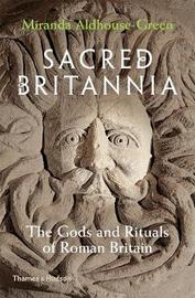 Sacred Britannia by Miranda Aldhouse Green