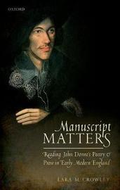 Manuscript Matters by Lara M. Crowley