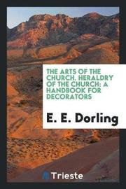 The Arts of the Church. Heraldry of the Church by E.E. Dorling image