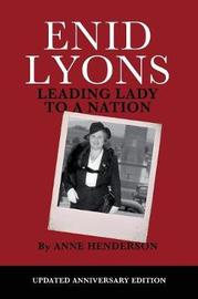Enid Lyons, Leading Lady to a Nation by Anne Henderson