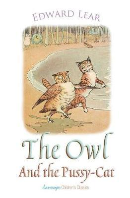 The Owl and the Pussy-Cat by Edward Lear