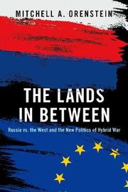 The Lands in Between by Mitchell A Orenstein