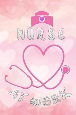 nurse at work by Scrub Lives Publishers
