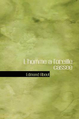 L'Homme A L'Oreille Cassee by Edmond About image