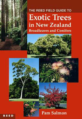 The Reed Field Guide to Exotic Trees in New Zealand: Broadleaves and Conifers by Pamela N. Salmon