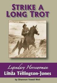 Strike a Long Trot by Shannon Yewell Weil