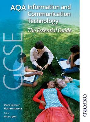 AQA GCSE Information and Communication Technology The Essential Guide by Diane Spencer image