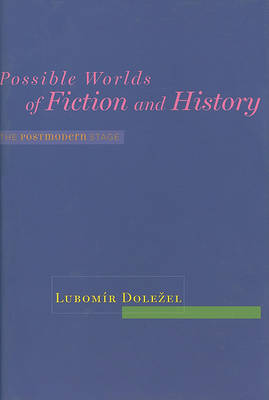 Possible Worlds of Fiction and History by Lubomir Dolezel image