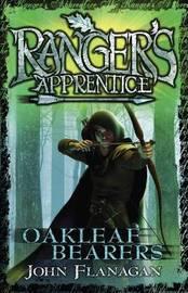 Ranger's Apprentice 4: Oakleaf Bearers by John Flanagan