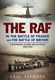 The RAF in the Battle of France and the Battle of Britain by Greg Baughen image